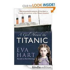 A Girl Aboard the Titanic [Kindle Edition] Ron Denney (Author), Eva Hart (Author)