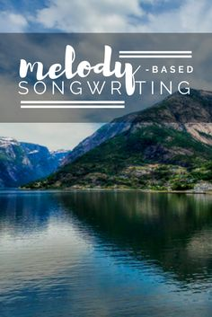 Week 2 of the Songwriting Challenge: Write a song starting with melody only.
