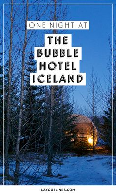 The Bubble Hotel Iceland Last week I had the chance to stay overnight in one of the Bubbles, so I took my Mum and we headed off for a night under the stars. A beautifully crisp winters day, we arrived into a winter wonderland, ready for the Aurora and to sleep under a blanket of stars.