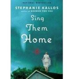 Sing Them Home[ SING THEM HOME ] by Kallos, Stephanie (Author ) on Aug-25-2009 Paperback: Stephanie Kallos: Amazon.com: Books