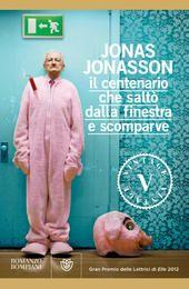Il centenario che saltò dalla finestra e scomparve - Jonasson Jonas - eBook - Bompiani - - Narrativa straniera - ePub con DRM - IBS