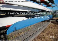 The season ends and you realize you have no life. #rowing