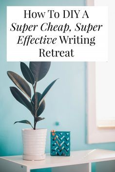 How To DIY A Super Cheap and Super Effective Writing Retreat | A great post on designing your own writing retreat. *