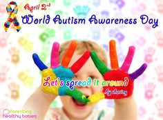 World Autism Awareness Day aims to increase people's awareness about people, especially children, with autism.