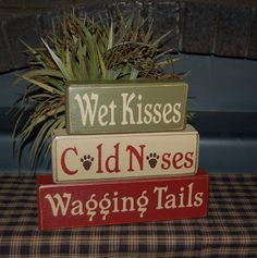 Cute D.I.Y. Idea. Wet Kisses, Cold Noses, Wagging Tails. Wood Blocks Primitive Country Rustic Home Decor
