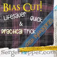 Bias Cut: Lifesaver, Quick & Practical Trick (feat. Pythagoras) - I'll show you here that Math is Pure FUN and goes hand in hand with sewing... it's an easy trick... PIN it now and read it later!!! only on SergerPepper.com