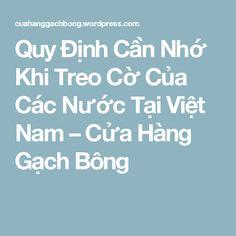 Quy Định Cần Nhớ Khi Treo Cờ Của Các Nước Tại Việt Nam – Cửa Hàng Gạch Bông