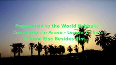As One Heart - Preparation to the World Kabbalah Convention in Arava  Le...