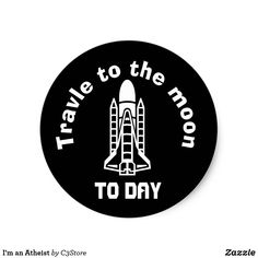 Travle to the moon Round Sticker, Glossy Round Stickers, Moon, Signs, Day, Round Labels, The Moon, Shop Signs, Sign