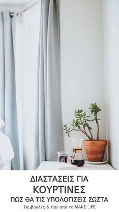 Θέλεις να αγοράσεις κουρτίνες και δεν ξέρεις ποιο είναι το ύψος και το φάρδος που θα πρέπει να έχουν; Μην προβληματίζεσαι άλλο με τη μέτρηση κουρτίνας! Εδώ σου έχω έναν οδηγό, για να βρεις τις σωστές διαστάσεις. Store Veranda, Home Decor Bedroom, Diy Home Decor, Master Bedroom, Grand Menage, Home Air Purifier, Cool Dorm Rooms, Wooden Side Table, Interior Decorating