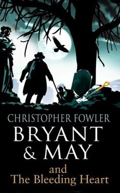Bryant & May and The Bleeding Heart - The very latest Bryant and May book. Can't wait to read it.
