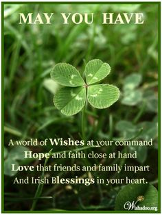 """""""May you have a world of wishes at your command, hope and faith close at hand, love that friends and family impart, and Irish blessings in your heart. Irish Prayer, Irish Blessing, Irish Toasts, Irish Quotes, Irish Sayings, St Patricks Day Quotes, Irish Proverbs, Irish Eyes Are Smiling, Blessed Quotes"""