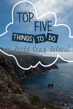 The top five things to do on California's Santa Cruz Island (off the Santa Barbara coast) for the outdoor adventurer!