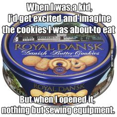 So true. Thanks a lot Marie Barr ! haha I don't think I've ever seen one of these tins with actual cookies inside of them lol. Haha, Funny Quotes, Funny Memes, Funny Humour, Mom Quotes, Bitch Quotes, Daily Quotes, True Quotes, So True