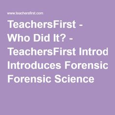 Free resources, using forensics to build 6th-8th grade science and lab skills. Biology and chemistry are important components for this unit. Short lectures followed by labs. Collaborative final project.