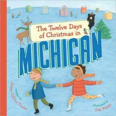 """""""The 12 Days of Christmas in Michigan"""". It is holiday time in the Great Lakes State! Travel with Katie and her cousin to see Motor City, drive down the first concrete highway in the county, tour some of the 115 lighthouses in Michigan, and take a ride in a horse-drawn sleigh. All to the tune of the 12 days of Christmas. $12.95"""