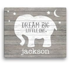 """Gray Elephant 'Dream Big Little One' wall sign: could make with pallets. Sign for baby room. Sign for kid room . Could do """"Dream Big. Little Girl, Little Boy. Baby Girl, Baby Boy, etc"""" Personalized Canvas Elephant Canvas, Grey Elephant, Baby Canvas, Canvas Art, Mini Canvas, Big Little, Baby Print, Vintage Frases, Baby Boy Shower"""