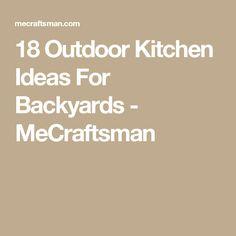 18 Outdoor Kitchen Ideas For Backyards - MeCraftsman
