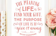"""Your weekly dose of free printable inspiration from Elegance and Enchantment! // """"The meaning of life is to find your gift. The purpose of life…"""