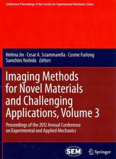Imaging Methods for Novel Materials and Challenging Applications: Proceedings of the 2012 Annual Conference on Ex...