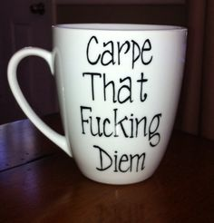 Carpe The FCking Diem Coffee Mug by TulaTinkers on Etsy, $8.00