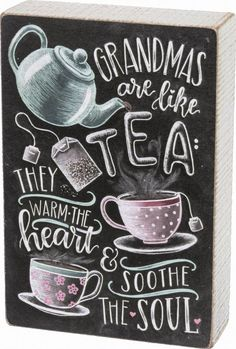 Primitives By Kathy Chalk Box Sign-Grandmas Are Like Tea They Warm The Heart……. Primitives By Kathy Chalk Box Sign-Grandmas Are Like Tea They Warm The Heart…. Chalkboard Lettering, Chalkboard Designs, Chalk Wall, Chalk Board, Decoration Vitrine, Coffee Poster, Chalk It Up, Chalk Drawings, Primitive Kitchen