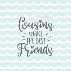 Cousins Make The Best Friends SVG Vector File. Cricut Explore & more. Cousins Make The Best Friends Cousin Family Quote Love Hearts SVG Cousins Make The Best Friends SVG Vector File. Cricut Explore & more. Cousins Make The Best Friends Selfie Quotes, Smile Quotes, New Quotes, Faith Quotes, Girl Quotes, Happy Quotes, Funny Quotes, Inspirational Quotes, Motivational