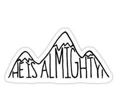 """""""He is Almighty"""" Stickers by kmingee Tumblr Stickers, Phone Stickers, Red Bubble Stickers, Bullet Journal, Aesthetic Stickers, Lettering, Hydro Flask, Water Bottle, Space Leggings"""