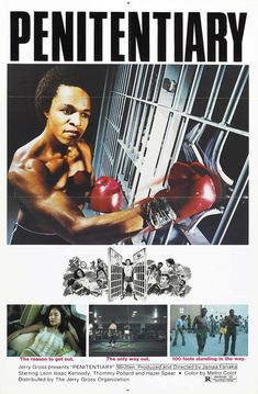 Penitentiary (1979) written and directed by Jamaal Fanaka and starring Leon Issac Kennedy