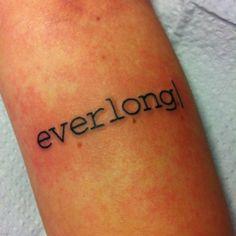 Everlong Text Tattoo