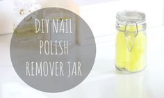 DIY: Nail Polish Remover Jar!!!!!!!!!!!