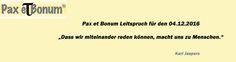 Pax et Bonum Leitspruch für den 04.12.2016