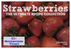 Strawberries are coming!  Enjoy the juicy jewels raw, in smoothies, cakes or pies or any number of delicious ways! Here are over 45 different recipes to help inspire you!~The HomesteadingHippy #homesteadhippy #fromthefarm #recipes #strawberries
