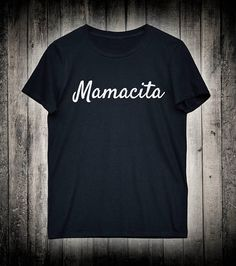 Mamacita Mommy Party Slogan Tee New Mom Gift Shirt Mothers T-shirt