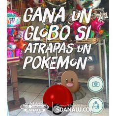 Gana un Globo si Atrapas un Pokemon dentro o fuera de nuestro local y lo muestras en caja (premio globo de helio #12 del color que quieras) subiendo una foto y etiquetando en tu red social @sdanalu #pokemongo
