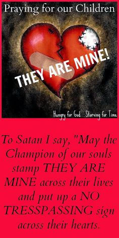 If you're struggling as you battle against Satan for your children, double click on this 5-minute devotion and be strengthened.  Hungry for God: Because Satan wants our children - a prayer
