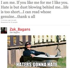 Hehe! This warmed my heart. Haters are so f-ing stupid. It's like...I read a youtube comment once saying that Zak thrives at being a d*ck. Yeah; cause having a dog and loving animals and getting involved with charity to help the animals is thriving to be a d*ck!!! I like Zak, he's a nice caring guy and those haters can eat their own dust!!! They just try to bad mouth everyone to get pleasure that leaves them alone in the end in life. They'll be lonely spirits in the afterlife!