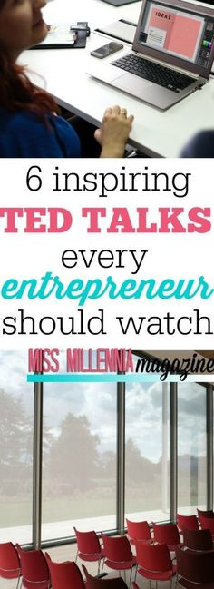 6 Inspiring TED Talks Every Entrepreneur Should Watch - Miss Millennia Magazine- Where Millennials Learn to Adult