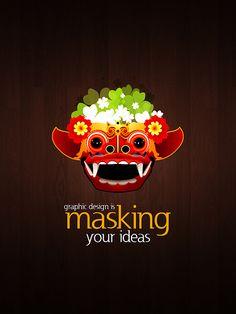 Graphic Design is Masking your Ideas. Por Gage Batubara, vía Flickr