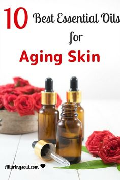 Essential Oils for Aging Skin