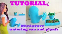 Tutorial : miniature watering can & plants for dolls 💧🌱🌼