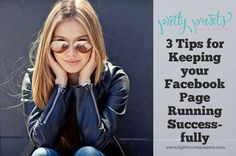 3 Tips For Keeping Your Facebook Page Running Successfully | Pretty Presets for Lightroom