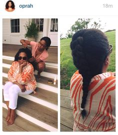 You're never too rich or successful for HAIR BRAIDING ON THE PORCH! Oprah Winfrey!