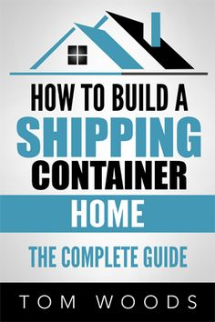 Container House - How To Build A Shipping Container Home- The Complete Guide eBook Cover Who Else Wants Simple Step-By-Step Plans To Design And Build A Container Home From Scratch? Building A Container Home, Container Cabin, Storage Container Homes, Container Buildings, Cargo Container, Container House Plans, Container House Design, Shipping Container Homes, Storage Containers