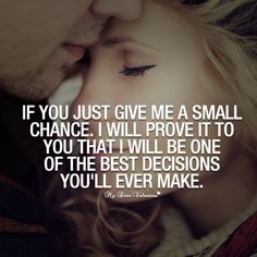 If you just give me a small chance