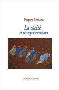 Amazon.fr - La Cécité et ses représentations - Hugues Romano - Livres