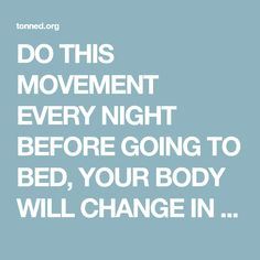 DO THIS MOVEMENT EVERY NIGHT BEFORE GOING TO BED, YOUR BODY WILL CHANGE IN NO TIME! – Toned
