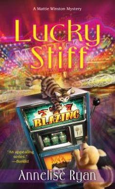 Lucky Stiff (Mattie Winston Mystery Series #4) by Annelise Ryan