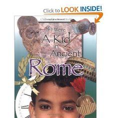 If I Were a Kid in Ancient Rome: Children of the Ancient World: Cobblestone Publishing: 9780812679304: Amazon.com: Books