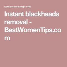 Instant blackheads removal - BestWomenTips.com